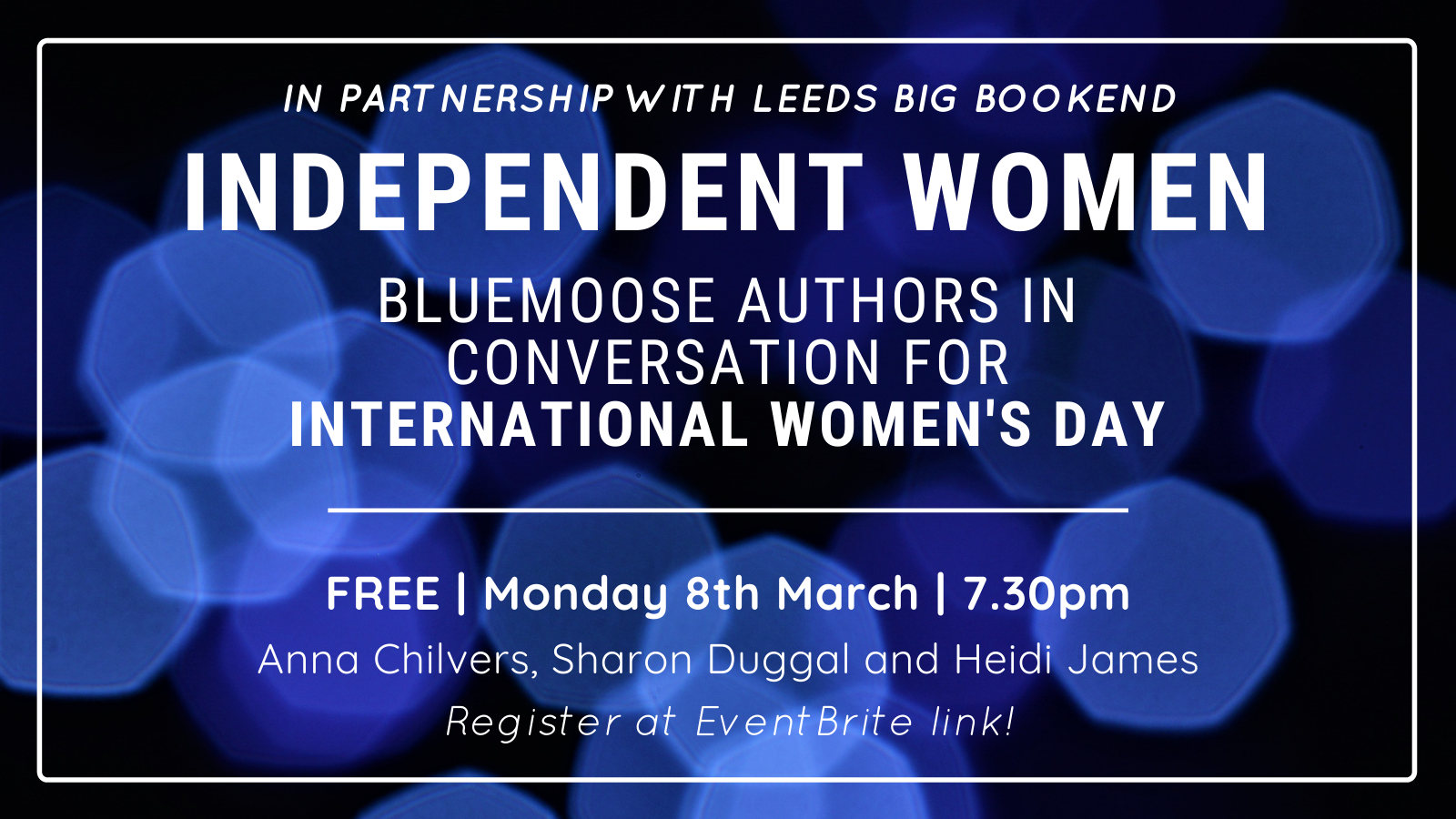 Independent Women. Bluemoose authors for International Women's Day - 8th March, 7.30pm